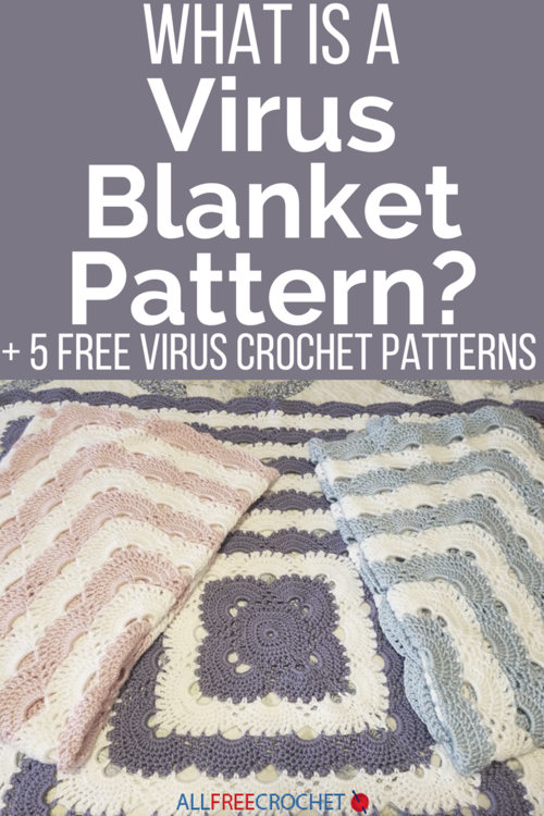 What Is A Virus Blanket 5 Free Virus Crochet Patterns