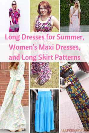 29 Long Dresses for Summer, Women's Maxi Dresses, and Long Skirt Patterns