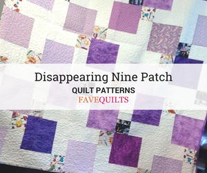 20 Stunning Disappearing Nine Patch Patterns