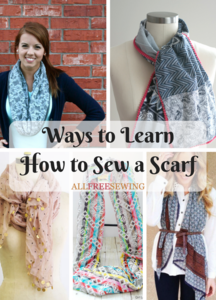 36 Ways to Learn How to Sew a Scarf