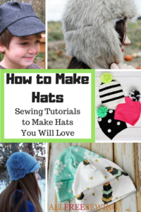 How to Make Hats: 34 Sewing Tutorials to Make Hats You Will Love
