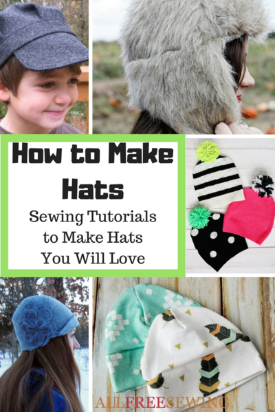 How to Make Hats 34 Sewing Tutorials to Make Hats You Will Love