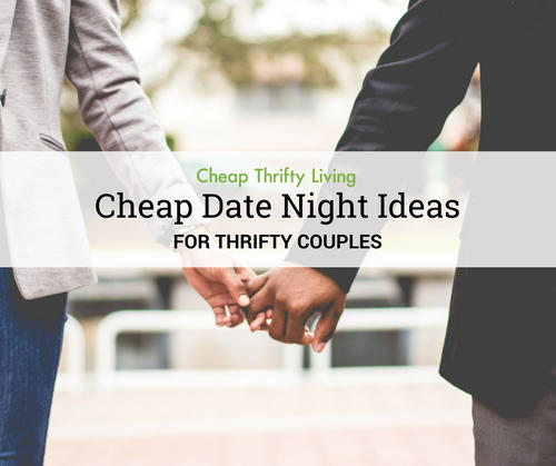 50 cheap date night ideas for thrifty couples cheapthriftyliving com