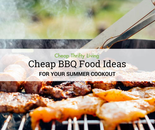 30 Cheap BBQ Food Ideas for Your Summer Cookout