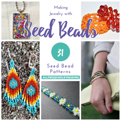 Making Jewelry with Seed Beads 31 Seed Bead Patterns