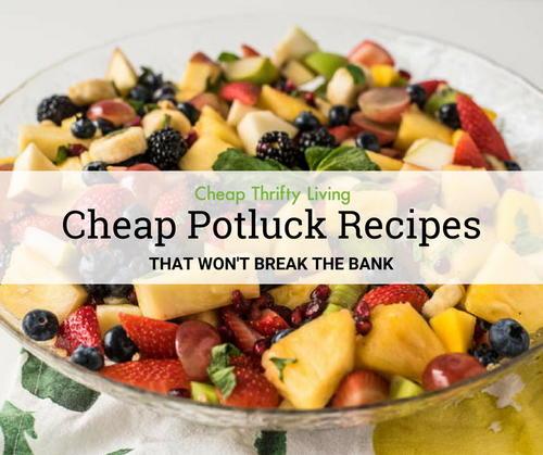27 cheap potluck recipes that won t break the bank