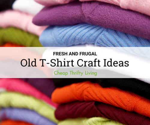 11 Old T Shirt Craft Ideas Cheapthriftyliving Com