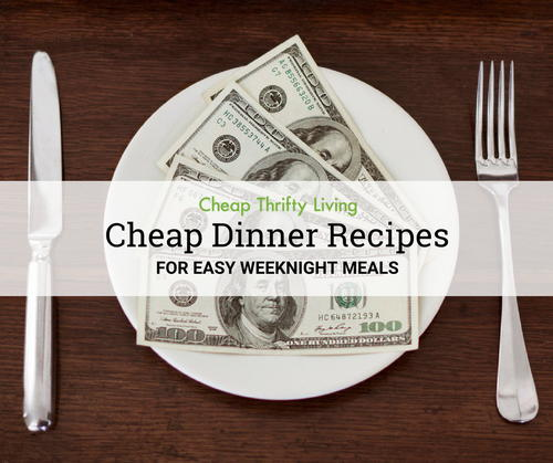 15 Cheap Dinners for Easy Weeknight Meals