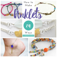 How to Make Anklets: 24 Ways