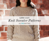 23 Super Cozy Knit Sweater Patterns