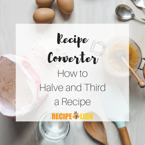 Recipe converter how to halve and third a recipe recipelion recipe converter forumfinder Images