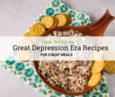 10 Great Depression Era Recipes for Cheap Meals