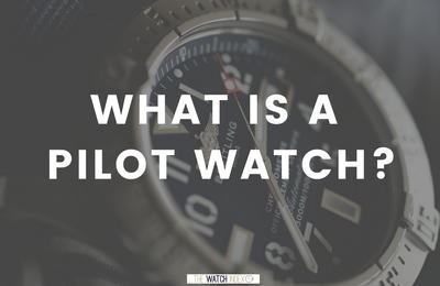 What is a Pilot Watch