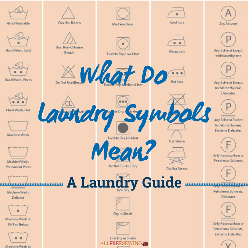 What Do Laundry Symbols Mean A Laundry Guide Allfreesewing