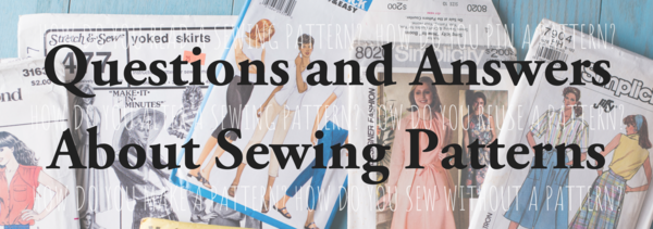 Questions and Answers About Sewing Patterns
