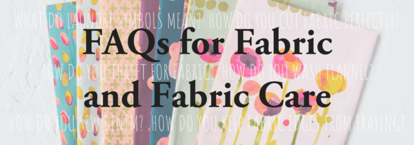 FAQs for Fabric and Fabric Care