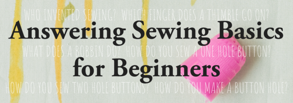 Answering Sewing Basics for Beginners