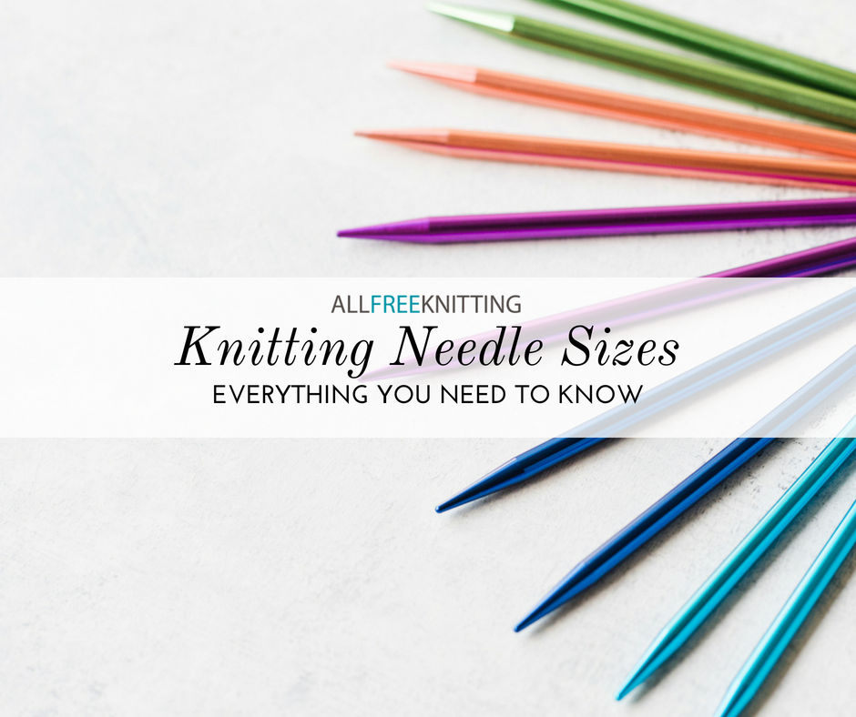 Knitting Needle Sizes 101 Conversion Chart Allfreeknitting
