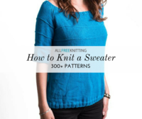 How to Knit a Sweater: 300+ Patterns