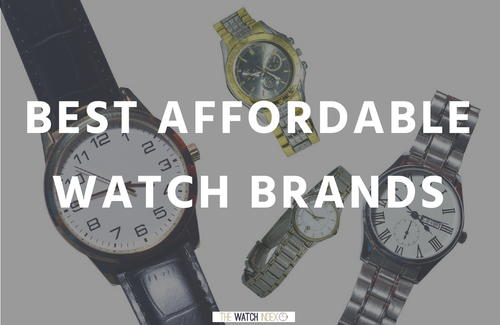 15 Best Affordable Watch Brands for the New Collector