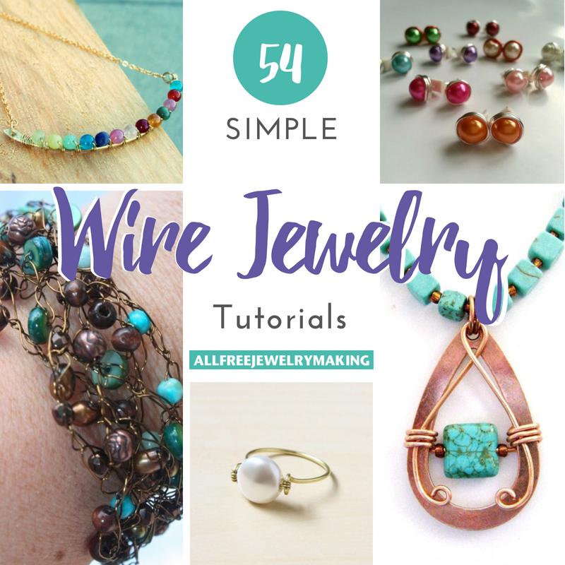 54 Simple Wire Jewelry Making Tutorials Allfreejewelrymaking