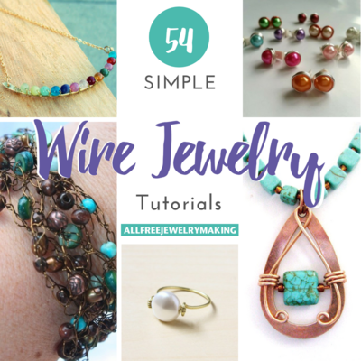 54 simple wire jewelry making tutorials allfreejewelrymaking com rh allfreejewelrymaking com jewelry making techniques book jewelry making techniques for beginners