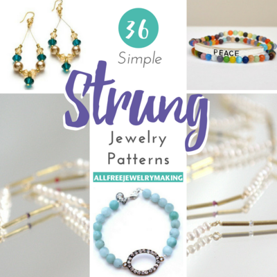 36 Simple Strung Jewelry Patterns