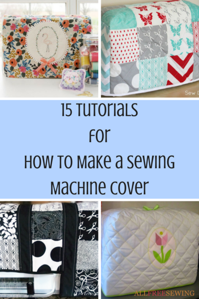 15 Tutorials for How to Make a Sewing Machine Cover | AllFreeSewing.com