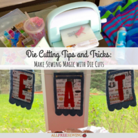 Die Cutting Tips and Tricks: Make Sewing Magic with Die Cuts