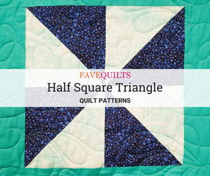 25 Half Square Triangle Quilt Patterns