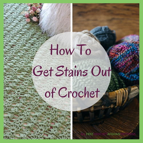 How To Get Stains Out of Crochet