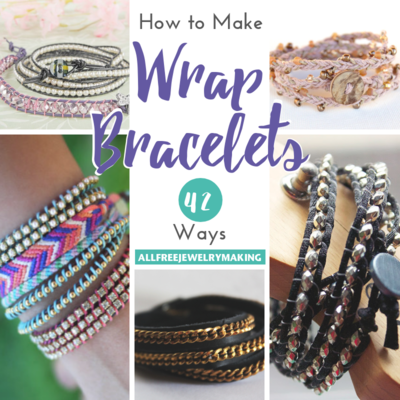 How to Make Wrap Bracelets 42 Ways