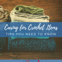 Caring for Crochet Items: 8 Tips You Need To Know