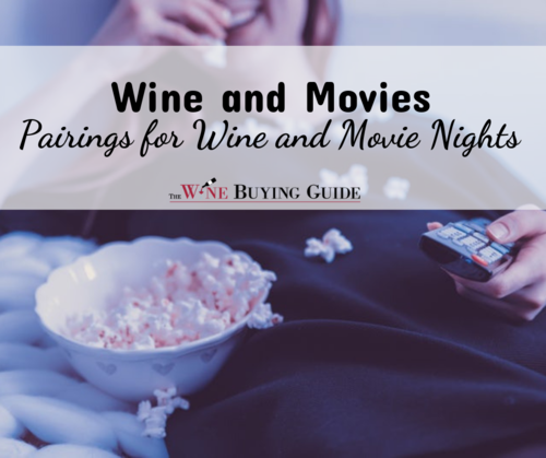 Wine and Movies Pairings for Wine and Movie Nights