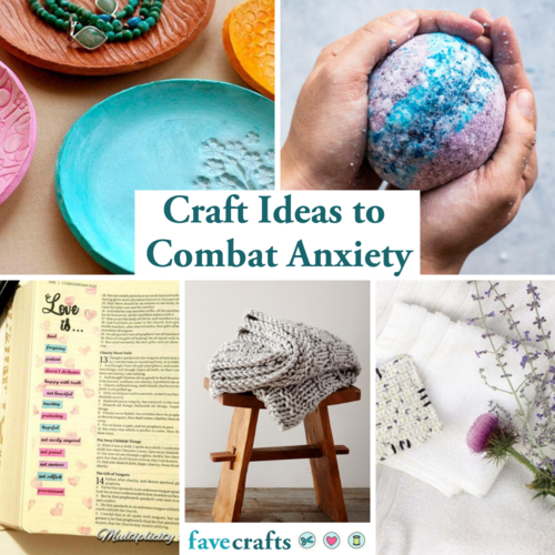 14 Craft Ideas to Combat Anxiety