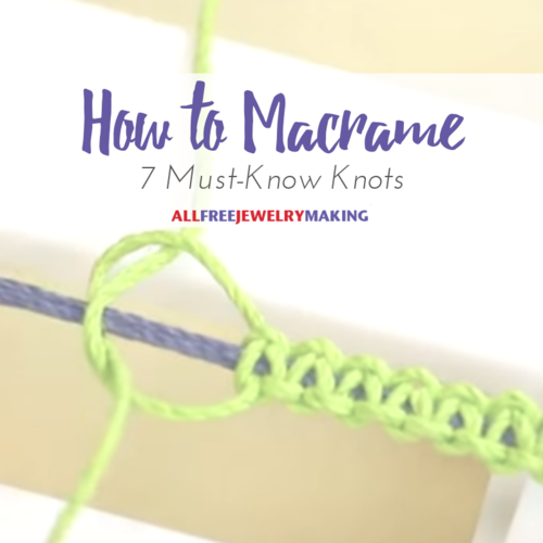 How to Macrame 7 Must-Know Knots
