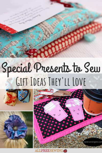 8 special presents to sew gift ideas they ll love allfreesewing com
