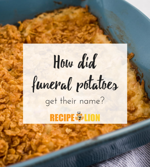 How Did Funeral Potatoes Get Their Name