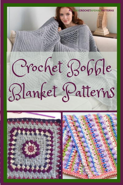 21 Crochet Bobble Blanket Patterns Allfreecrochetafghanpatterns