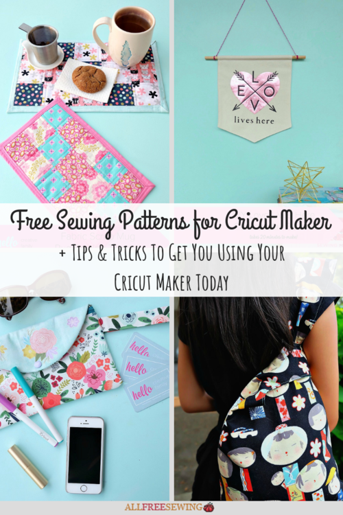 10 Free Sewing Patterns for Cricut Maker  Tips  Tricks To Get You Using Your Cricut Maker Today