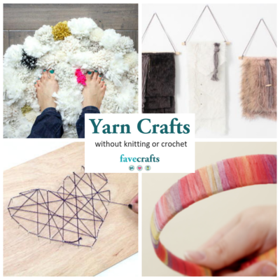 55 Yarn Crafts without Knitting or Crochet
