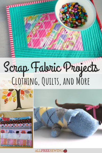 40 Scrap Fabric Projects Clothing Quilts and More