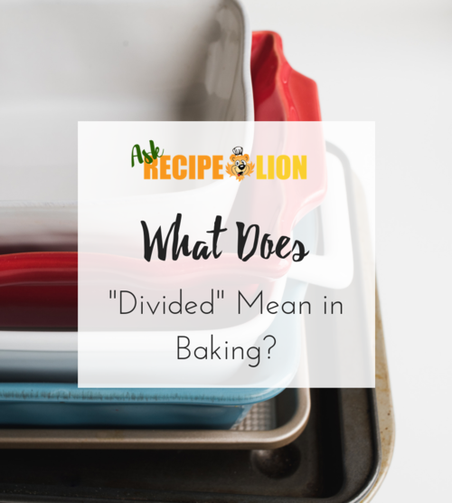 What Does Divided Mean in Baking