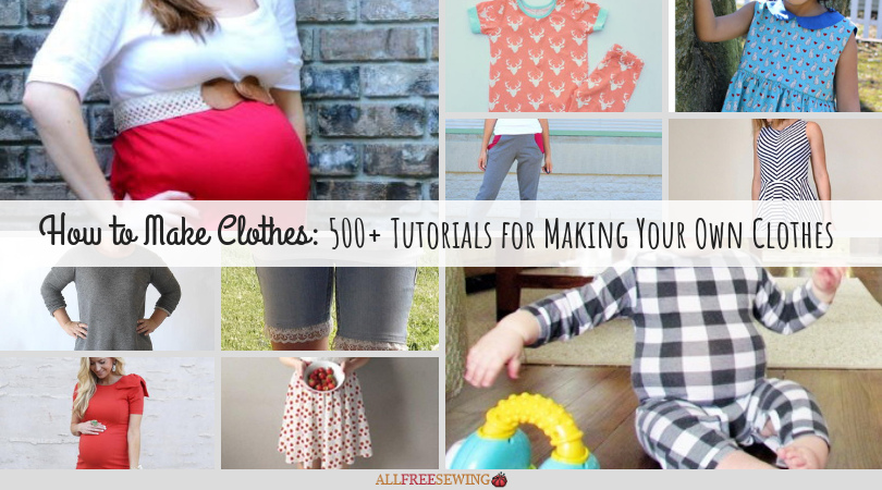 Design And Make Your Own Clothes   500 Tutorials For Making Your Own Clothes Allfreesewing Com