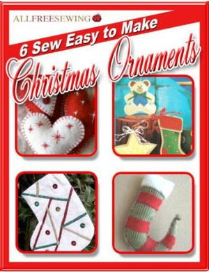 """6 Sew Easy to Make Christmas Ornaments"" eBook"