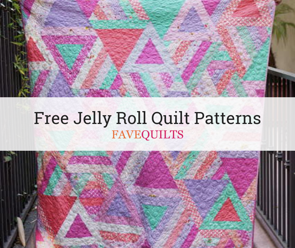 45 Free Jelly Roll Quilt Patterns Favequilts