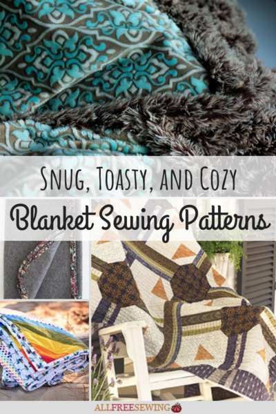Snug Toasty and Cozy 25 Blanket Sewing Patterns
