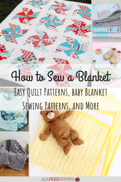 How to Sew a Blanket: 185+ Easy Quilt Patterns, Baby Blanket Sewing ...