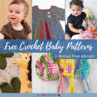 30 Free Crochet Baby Patterns Bonus Free Ebook Allfreecrochet