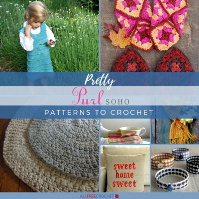 18 Pretty Purl Soho Patterns to Crochet